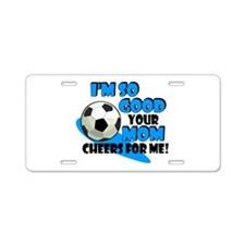 So Good - Soccer Aluminum License Plate