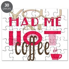 You Had Me at Hot Coffee Puzzle