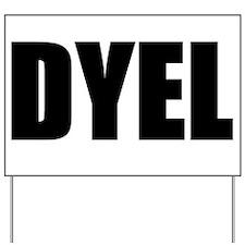 DYEL Yard Sign