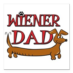 Wiener Dad/Octoberfest Square Car Magnet 3
