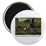 Eye on Gardening TV Shoot Magnet