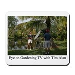 Eye on Gardening TV Shoot Mousepad