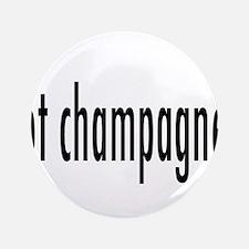"gotChampagne.png 3.5"" Button"