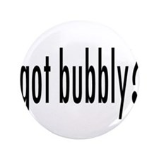 """gotBubbly.png 3.5"""" Button (100 pack)"""