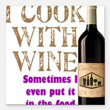 "ICookWithWine.PNG Square Car Magnet 3"" x 3"""