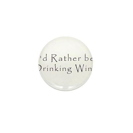 IdRatherBeDrinkingWine.png Mini Button (100 pack)