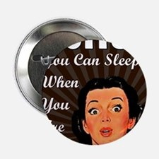 """SleepWhenDead.PNG 2.25"""" Button"""