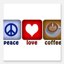 PeaceLoveCoffee-Sideways.PNG Square Car Magnet 3""