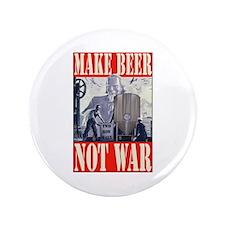 "MakeBeerNotWar.PNG 3.5"" Button (100 pack)"