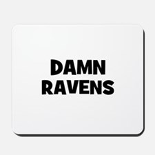 Damn Ravens Mousepad