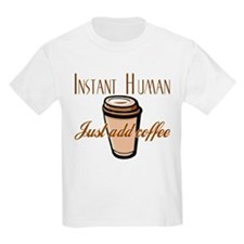 Cute Instant human just add coffee T-Shirt