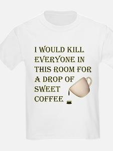 KillForADropOfCoffee.png T-Shirt