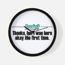 Born Again? No thanks. Wall Clock