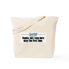 Born Again? No thanks. Tote Bag