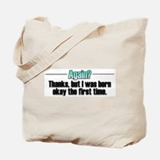 Born Again? No thanks. Tote Bag