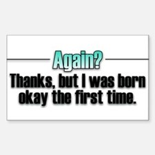 Born Again? No thanks. Rectangle Decal