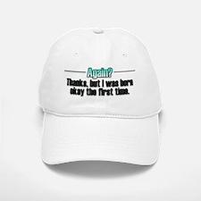 Born Again? No thanks. Baseball Baseball Cap
