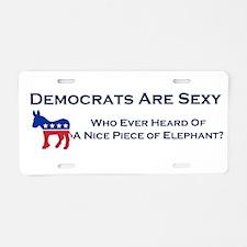 Democrats Are Sexy - Aluminum License Plate