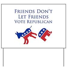 Democrat Friends Yard Sign