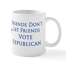 Friends Don't Let Friends Vote Republican Small Mug
