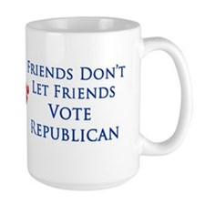 Friends Don't Let Friends Vote Republican Lg. Mug