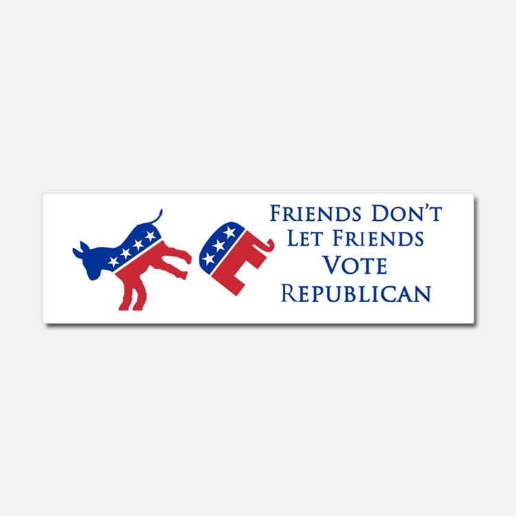 Don't Let Friends Vote Republican Car Magnet