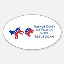 Don't Let Friends Vote Republican Oval Decal