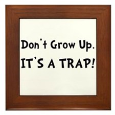 Dont Grow Up Trap Black Framed Tile