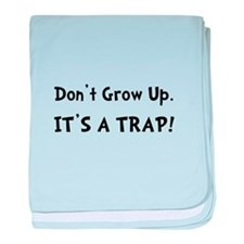 Dont Grow Up Trap Black baby blanket