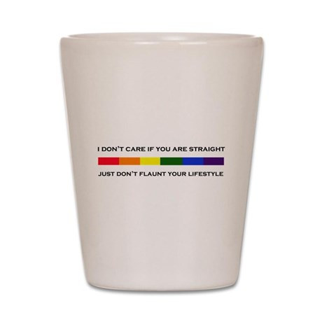 Don't Flaunt Your Lifestyle Shot Glass