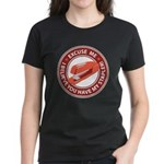 Excuse Me Women's Dark T-Shirt