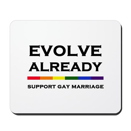 Evolve Already - Support Gay Marriage Mousepad