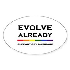 Evolve Already - Support Gay Marriage Oval Decal