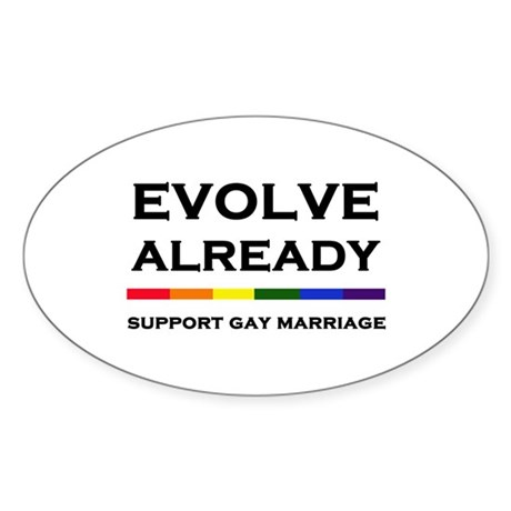 Evolve Already - Support Gay Marriage Oval Sticker