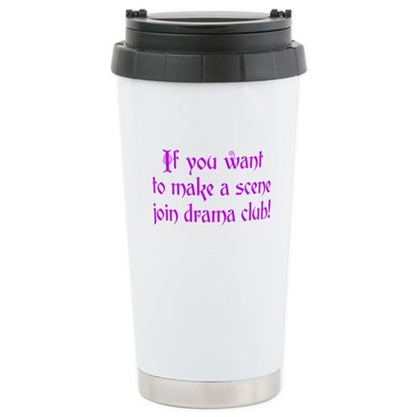Drama Club - If you want to make a scene Stainless