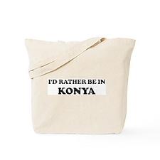 Rather be in Konya Tote Bag