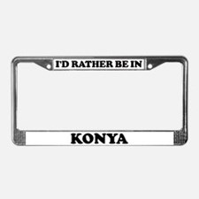 Rather be in Konya License Plate Frame