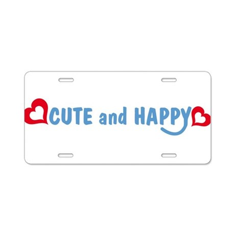Cute and Happy® Aluminum License Plate