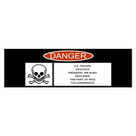 President Jeb Bush's Warning Bumper Sticker