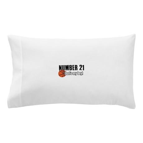 Basketball Parent Of Number 21 Pillow Case