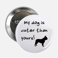 Cuter than yours (Frenchie) Button