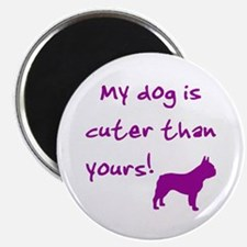 Cuter than yours (Frenchie) Magnet