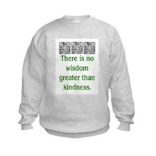 THERE IS NO KINDNESS... (GREEN) Sweatshirt