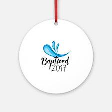 Baptized 2017 Round Ornament