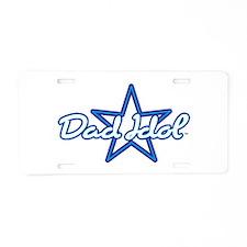 Dad Idol Aluminum License Plate