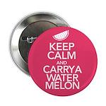 Keep Calm Carry a Watermelon 2.25