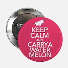 "Keep Calm Carry a Watermelon 2.25"" Button"