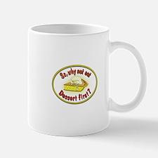 Dessert First Mug