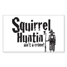 Squirrel Huntin aint a Crime! Decal