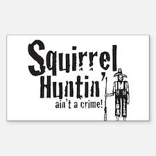 Squirrel Huntin aint a Crime! Decal